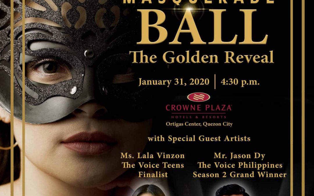 """Masquerade Ball """" The Golden Reveal""""                                  With Special Guest Artists, Ms. Isabela Vinson and Mr. Jason Dy."""