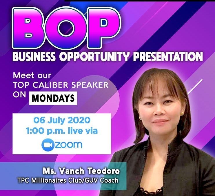 Business Opportunity Presentation on July 6, 2020 with Coach Vanch Teodoro Via Zoom