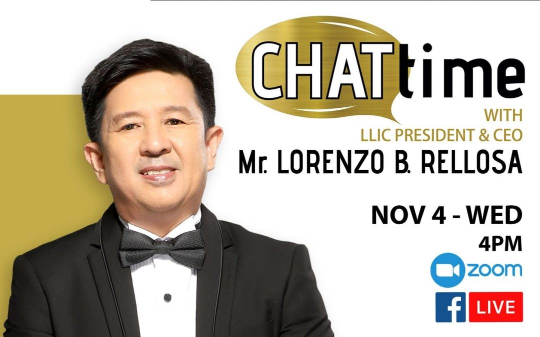 2nd CHATtime with our President and CEO, Mr. Lorenzo B. Rellosa, via FB LIVE on November 4, 2020, WEDNESDAY, at 4PM to 6PM