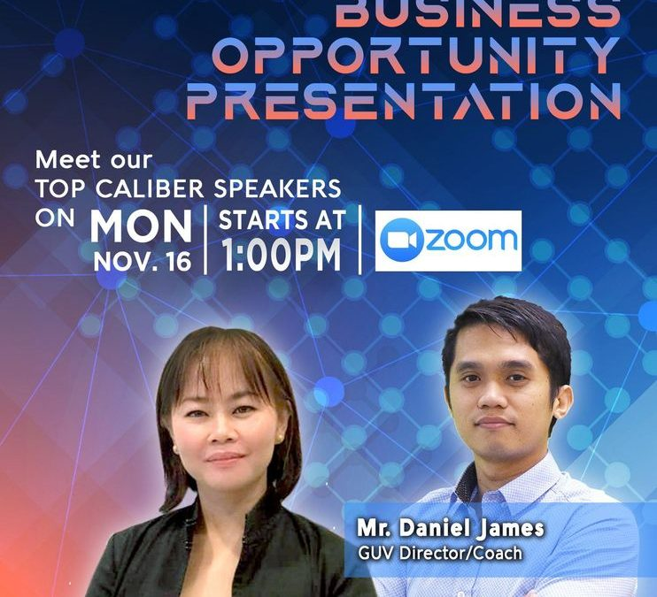 Business Opportunity Presentation on November 16, 2020 with Coach Vanch Teodoro and GUV Director/Coach Mr. Daniel James.