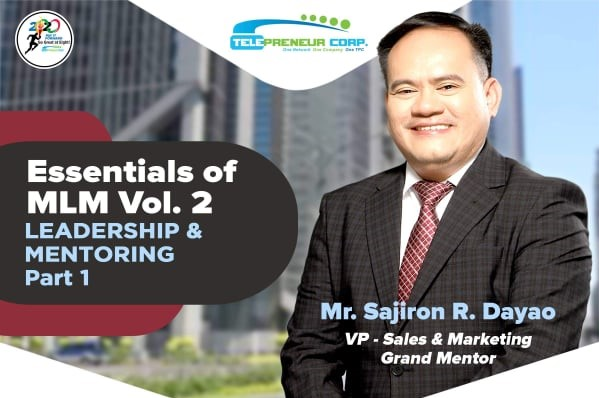 """""""ESSENTIALS OF MLM VOL.2"""" Leadership & Mentoring Part 1"""" with our VP for Sales & Marketing, Mr. Sajiron R. Dayao, November 23, 2020, 3PM, live via YouTube! @tpcphofficial"""