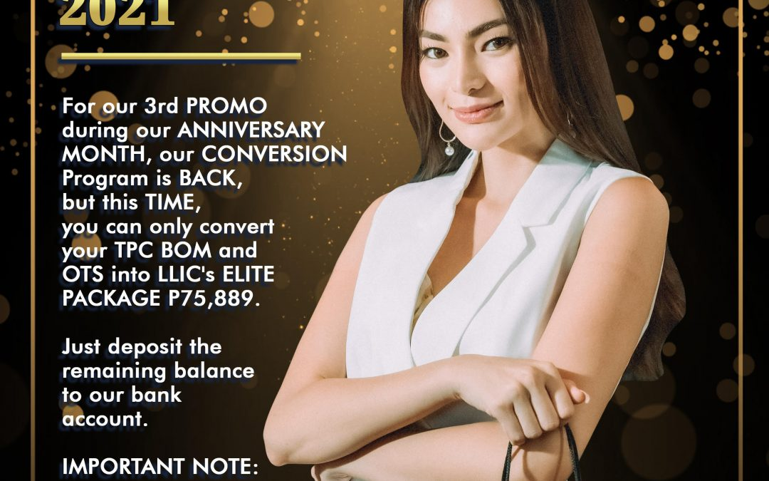 Get ready for our LLIC Anniversary Month! For our 3rd Promo, our CONVERSION PROGRAM is back!