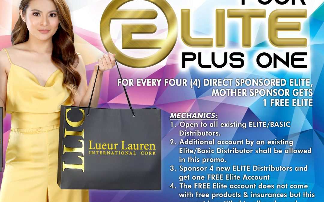 """Join our """"FOUR ELITE PLUS ONE"""" For every four (4) Direct Sponsored Elite, the mother sponsor gets 1 Elite Account for FREE!"""