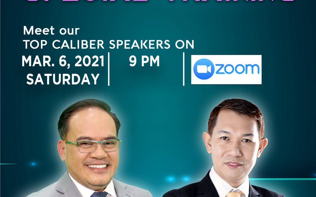 Special Training on March 6, 2021, Saturday, 9:00pm via Zoom and meet our Vice President for Sales and Marketing/Grand Mentor Mr. Sajiron Dayao and GUV VP for Sales and Marketing  Mr. Jhun Pareja.