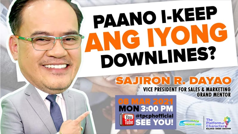 """Live special talk from our mother company, TPC entitled, """"PAANO I-KEEP ANG IYONG DOWNLINES"""". And let us all listen as our Grand Mentor, TPC & LLIC Vice President for Sales & Marketing, Mr. Sajiron Lusanto Dayao"""