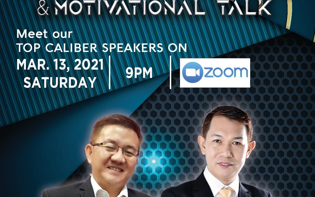 Special Training and Motivational Talk on March 13, 2021, Saturday, 9:00pm via Zoom and meet our GUV President/Coach Mr. Rommel Intacto and GUV VP for Sales and Marketing  Mr. Jhun Pareja.