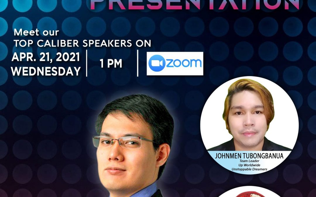 Online Business Opportunity Presentation on April 21, 2021, Wednesday, 1:00pm via Zoom and meet our Top Caliber Speakers, Mr. Aaron Lara with Mr. Johnmen Tubongbanua and Ms. Maria Fe Petallana.