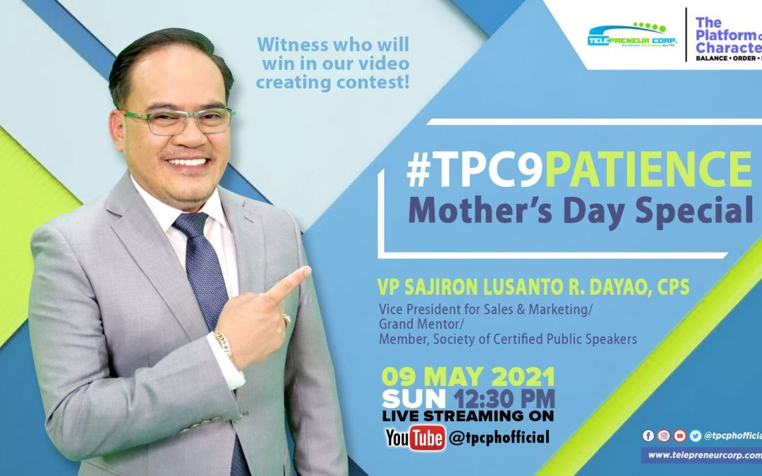 """Live Mother's Day Special talk from our mother company, TPC, emphasizing on the universal trait that molded those who loved us and what we all also need everyday, """"PATIENCE"""""""