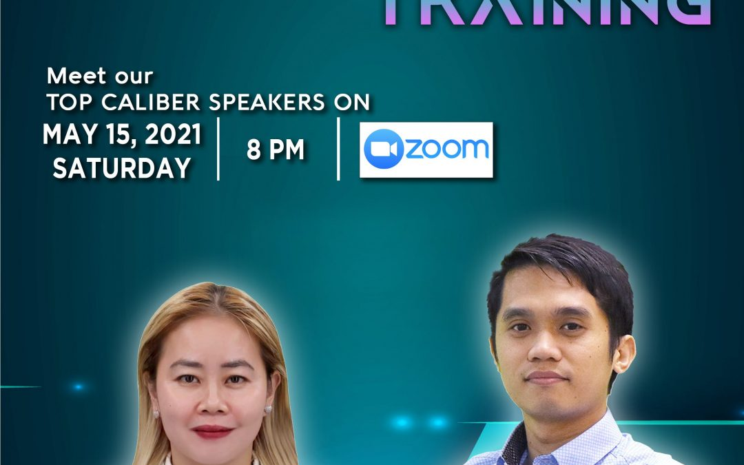 Lueur Lauren Special Training on May 15, 2021, Saturday, 8:00pm via Zoom and meet our Top Caliber Speakers, Mr. Daniel James and Ms. Vanch Teodoro.