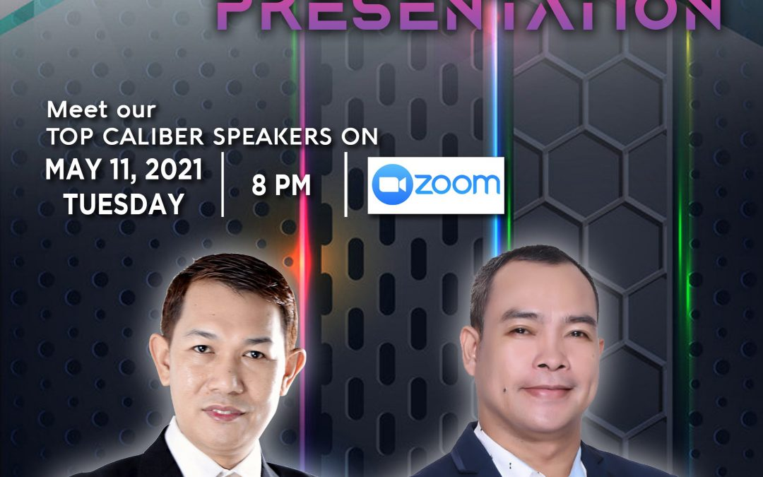 Lueur Lauren Business Opportunity Presentation on May 11, 2021, Tuesday, 8:00pm via Zoom and meet our Top Caliber Speakers, Mr. Jhun Pareja and Mr. Hernan Quinones.