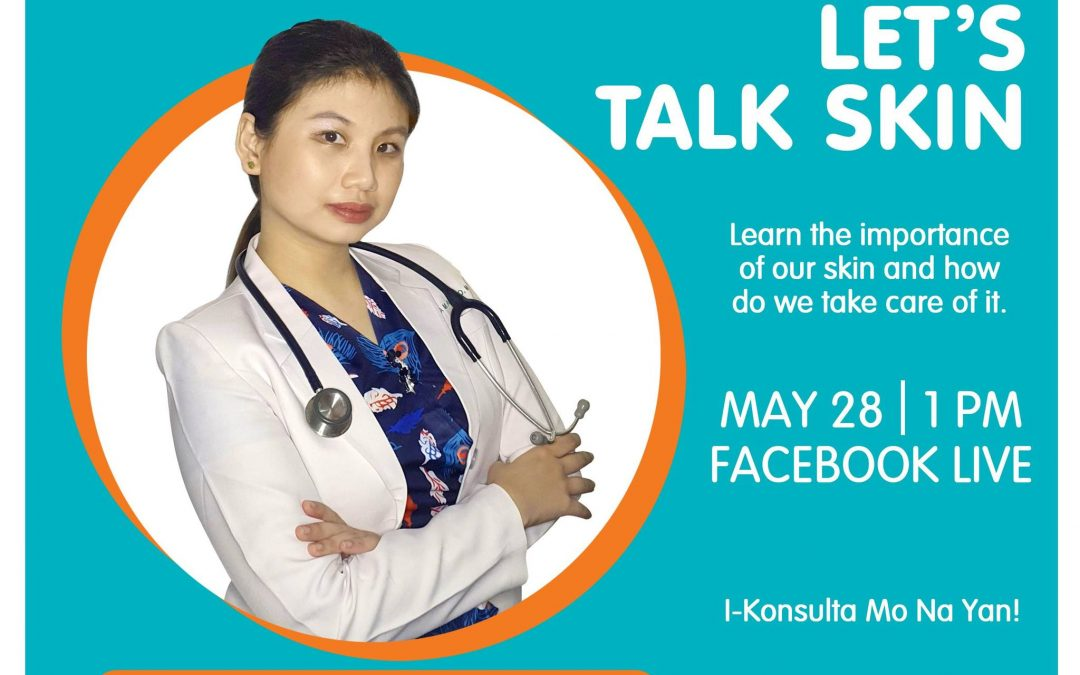 Join us this Friday, May 28, 2021, at 1PM and let's watch  Dr. Alyzza Paraiso of Konsulta MD as she shares about the importance of taking good care of our SKIN.