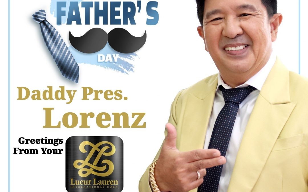 """LLIC would like to personally greet our loving President & CEO """"Daddy Pres Lorenz"""" a Happy Father's Day!"""