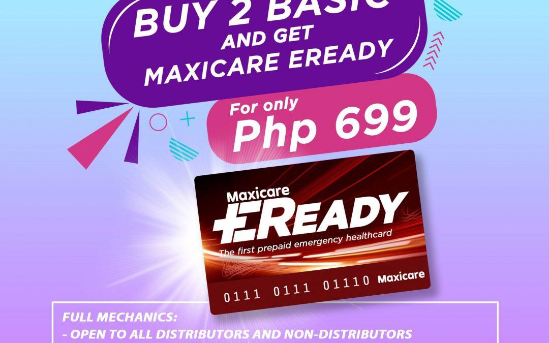 """BUY 2 BASIC and get Maxicare E-Ready Promo!"
