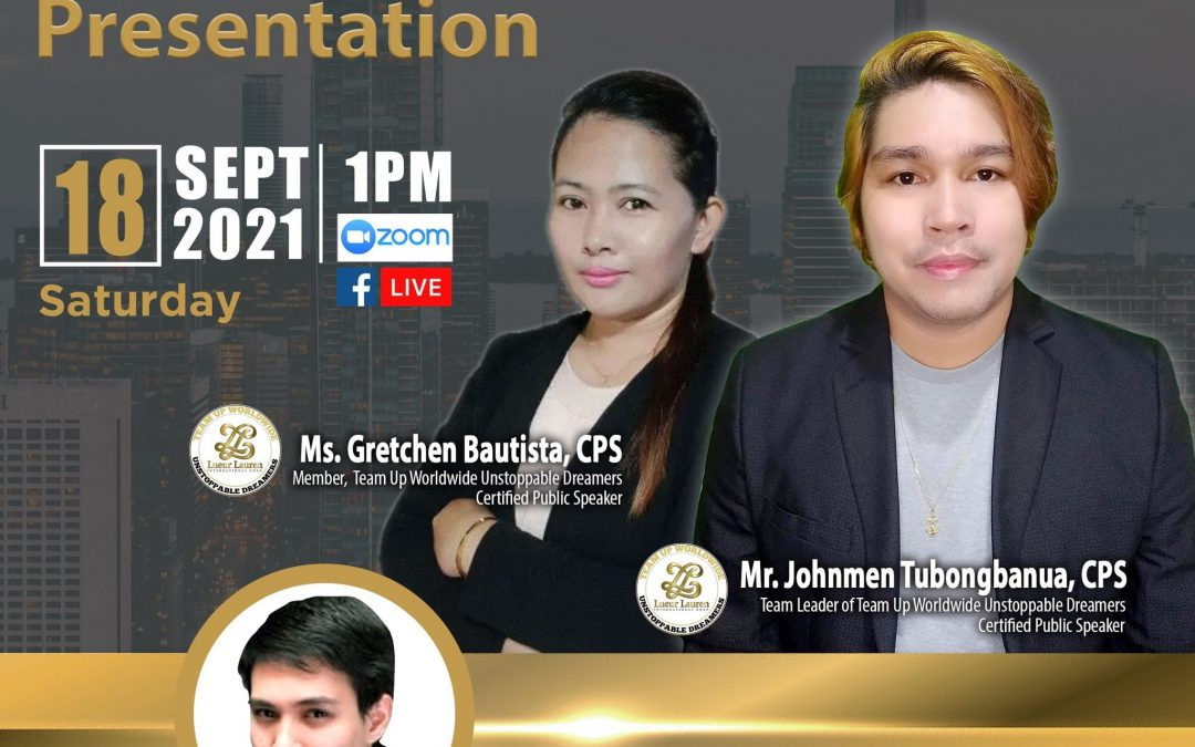 Lueur Lauren Business Opportunity Presentation on September 18, 2021, Saturday, 1:00pm via Zoom, Facebook Live and YouTube Live and meet our Top Caliber Speakers, Mr. Johnmen Tubongbanua and Ms. Gretchen Bautista with Mr. Aaron Lara.