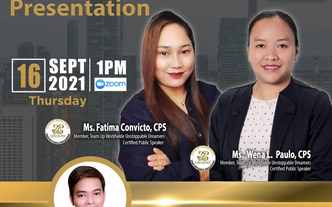Lueur Lauren Business Opportunity Presentation on September 16, 2021, Thursday, 1:00pm via Zoom, and meet our Top Caliber Speakers, Ms. Fatima Convicto and Ms. Wena L. Lampon with Mr. Norbert Pablo.
